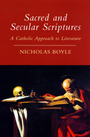 Sacred And Secular Scriptures : A Catholic Approach to Literature  paperback
