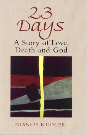 23 Days a Story of Love Death and God