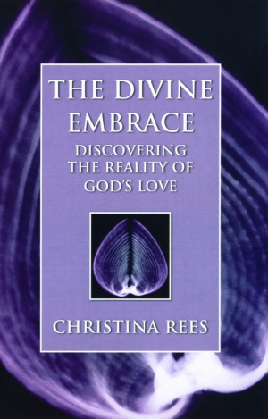 The Divine Embrace: Discovering the Reality of God's Love