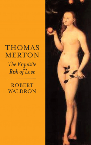 Thomas Merton The Exquisite Risk Of Love
