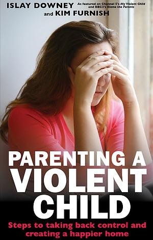 Parenting A Violent Child