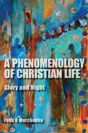 A Phenomenology of Christian Life