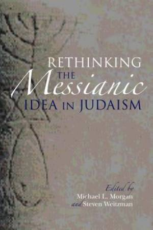 Rethinking the Messianic Idea in Judaism