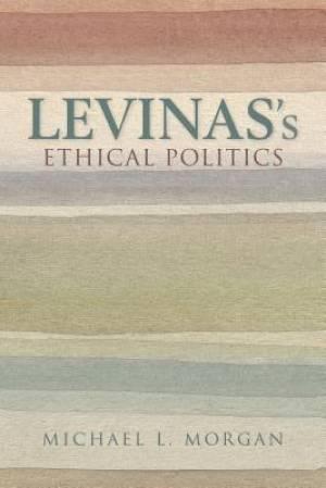 Levinas's Ethical Politics