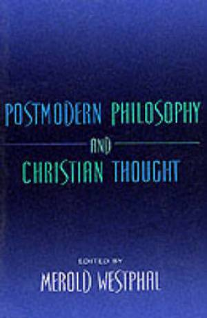 Postmodern Philosophy and Christian Thought
