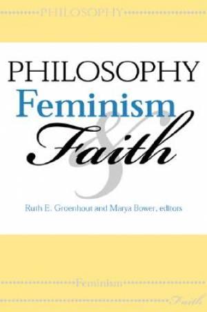 Philosophy, Feminism and Faith