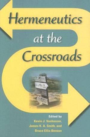 Hermeneutics at the Crossroads