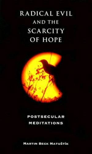 Radical Evil And The Scarcity Of Hope