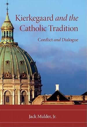 Kierkegaard and the Catholic Tradition