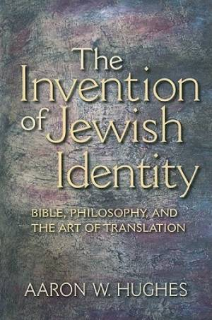 The Invention of Jewish Identity