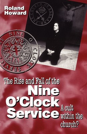 The Rise and Fall of the Nine O'Clock Service: A Cult Within the Church?