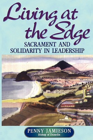 Living at the Edge: Sacrament and Solidarity in Leadership
