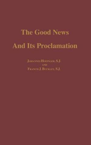 The Good News and its Proclamation: Post-Vatican II Edition of The Art of Teaching Christian Doctrine