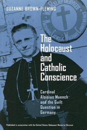 The Holocaust and Catholic Conscience