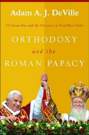 Orthodoxy and the Roman Papacy