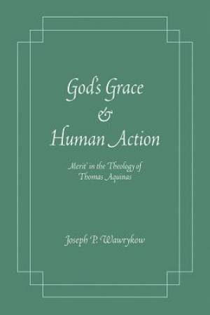 God's Grace and Human Action