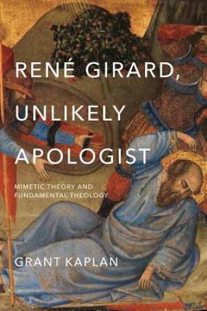 Rene Girard, Unlikely Apologist