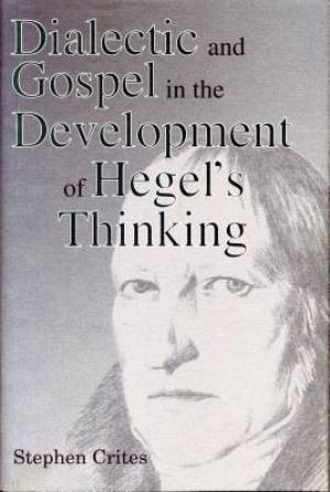 Dialectic and Gospel in the Development of Hegel's Thinking
