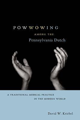 Powwowing Among the Pennsylvania Dutch