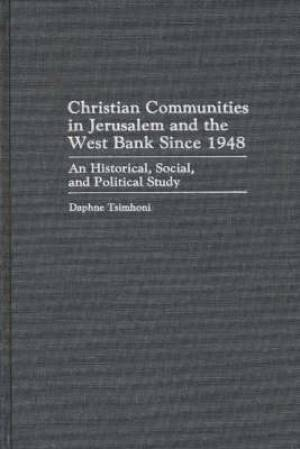 Christian Communities in Jerusalem and the West Bank Since 1948