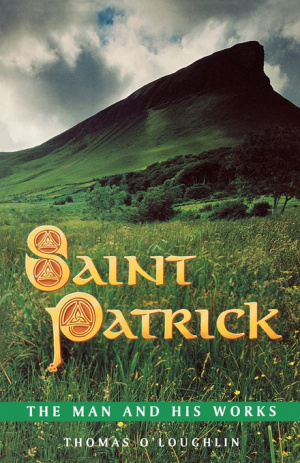 St. Patrick: The Man and His Works