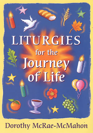 Liturgies for the Journey of Life