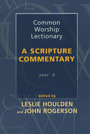 Common Worship Lectionary: a Scripture Commentary (Year A)