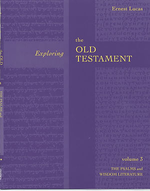 Psalms and Wisdom ; Vol 3 : Exploring the Old Testament