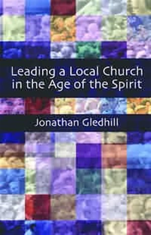 Leading a Local Church in the Age of the Spirit