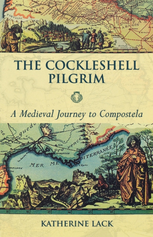 The Cockleshell Pilgrim: A Medieval Journey to Compostela