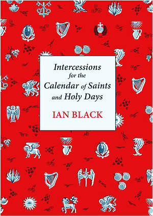 Intercessions for the Calendar of Saints and Holy Days