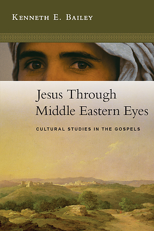Jesus Through Middle Eastern Eyes