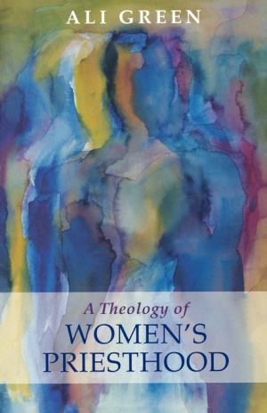 A Theology of Women's Priesthood