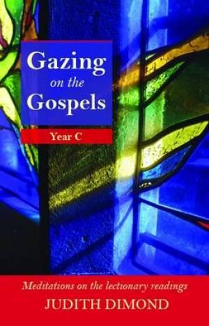 Gazing on the Gospels Year C