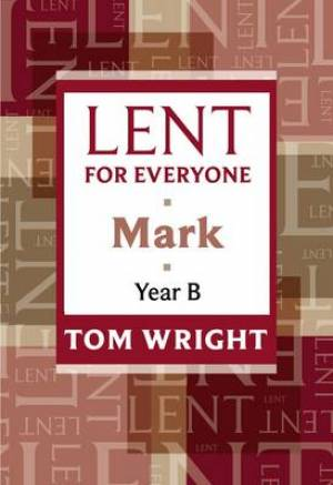 Lent for Everyone: Mark