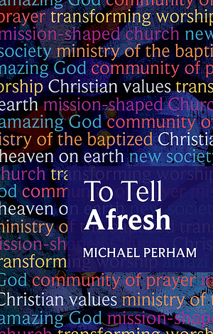 To Tell Afresh