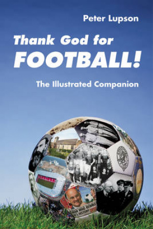 Thank God for Football! The Illustrated Companion