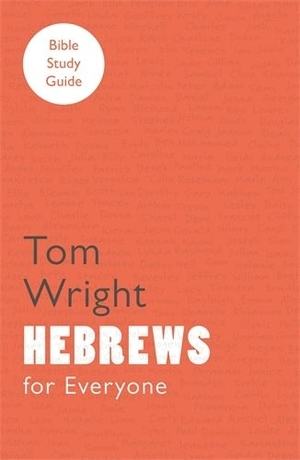 For Everyone Bible Study Guides: Hebrews