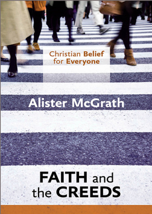 Christian Belief for Everyone Faith and Creeds