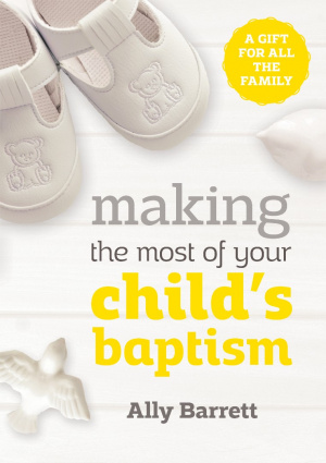 Making the Most of Your Child's Baptism