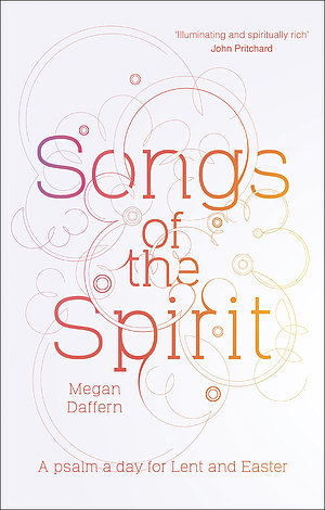 Songs Of The Spirit - SPCK Lent Book for 2018
