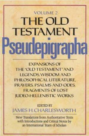The Old Testament Pseudepigrapha: Expansions of the