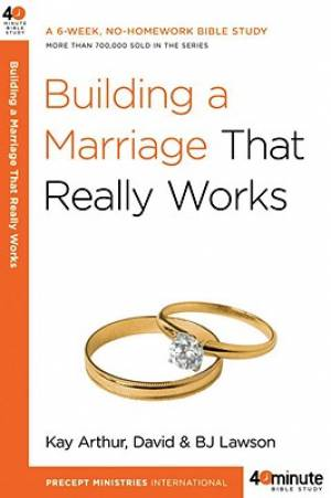 Building A Marriage That Really Works Pb
