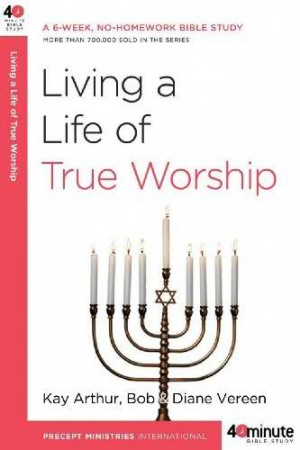 Living A Life Of True Worship Pb
