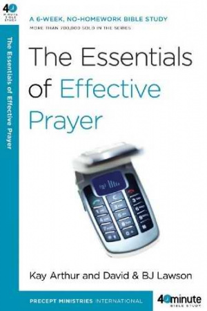 Essentials Of Effective Prayer The Pb