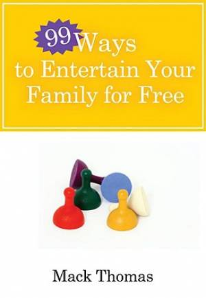 99 Ways To Entertain Your Family For Free