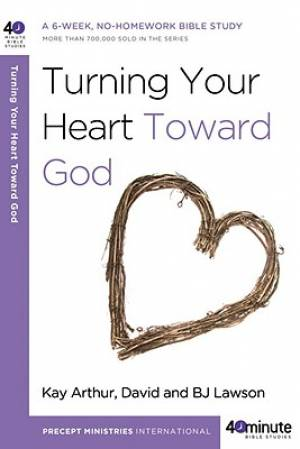 Turning Your Heart Toward God Pb