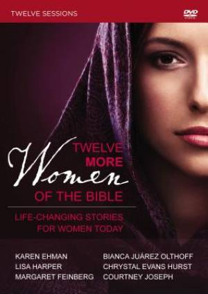Twelve More Women of the Bible: A DVD Study