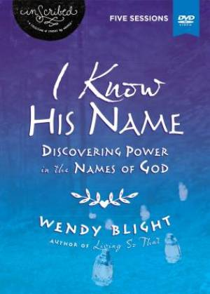 I Know His Name: A DVD Study