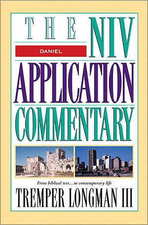 Daniel : NIV Application Commentary Series